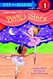 Ballet Stars (Step into Reading) (0375869093) by Holub, Joan