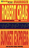 Robert Crais Sunset Express (Elvis Cole/Joe Pike Novels)