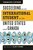 Succeeding as an International Student in the United States and Canada (Chicago Guides to Academic Life)