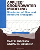 img - for Applied Groundwater Modeling: Simulation of Flow and Advective Transport by Mary P. Anderson (1991-12-25) book / textbook / text book