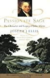 Passionate Sage: The Character and Legacy of John Adams (0393311333) by Ellis, Joseph J.