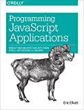 img - for Programming JavaScript Applications: Robust Web Architecture with Node, HTML5, and Modern JS Libraries book / textbook / text book