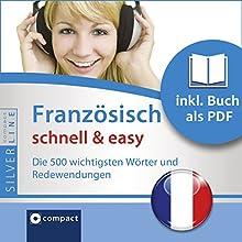 Französisch schnell & easy (SilverLine Audio perfekt): Fokus Wortschatz und Redewendungen Hörbuch von Gesa Füßle Gesprochen von: Sandra Johannes Arézou Saffari-Dürr