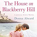 The House on Blackberry Hill Audiobook by Donna Alward Narrated by Elisabeth Rodgers