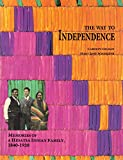 The Way to Independence: Memories of a Hidatsa Indian Family, 1840-1920 (Publications of the Minnesota Historical Society)