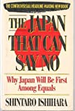 img - for The Japan That Can Say No: Why Japan Will Be First Among Equals book / textbook / text book