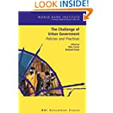 The Challenge of Urban Government: Policies and Practices (WBI Development Studies)