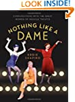 Nothing Like a Dame: Conversations wi...