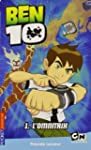 Ben 10, Tome 1 : Le secret de l'Omnitrix