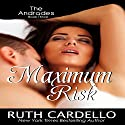 Maximum Risk: The Andrades, Book 3 Audiobook by Ruth Cardello Narrated by Kim Thompson