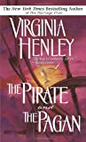 The Pirate and the Pagan (0440206235) by Henley, Virginia