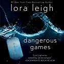 Dangerous Games: Tempting SEALs, Book 2 Audiobook by Lora Leigh Narrated by Clarissa Knightly