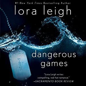 Dangerous Games: Tempting SEALs, Book 2 | [Lora Leigh]