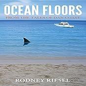 Ocean Floors: From the Tales of Dan Coast, Volume 2 | Rodney Riesel