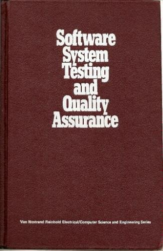 Software System Testing And Quality Assura (Van Nostrand Reinhold Electrical/Computer Science And Engineering Series)