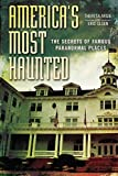 Americas Most Haunted: The Secrets of Famous Paranormal Places