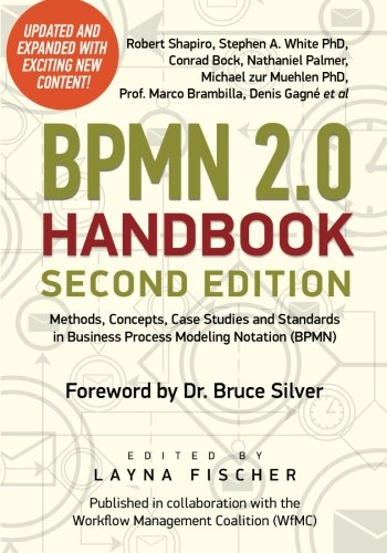 BPMN 2.0 Handbook Second Edition: Methods, Concepts, Case Studies and Standards in Business Process Modeling Notation  (BPMN): Volume 1
