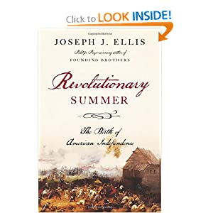 Revolutionary Summer: The Birth of American Independence by Joseph J. Ellis