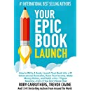 Your Epic Book Launch: How to Write A Book, Launch Your...