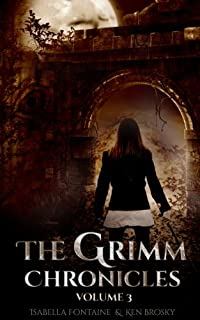 (FREE on 2/18) The Grimm Chronicles, Vol. 3 by Ken Brosky - http://eBooksHabit.com
