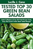 Tried Top Class 30 Green Bean Salads: Latest Collection of Top 30 Tested, Proven, Most-Wanted Delicious, Super Easy And Quick Green Bean Salad Recipes For Everyone (English Edition)