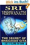The Secret of Bhagavad Gita: A Guide...