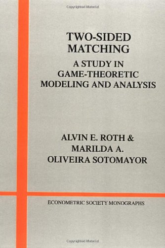Two-Sided Matching: A Study in Game-Theoretic Modeling and Analysis (Econometric Society Monographs)
