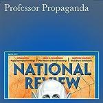 Professor Propaganda | Kevin D. Williamson