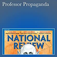 Professor Propaganda Periodical by Kevin D. Williamson Narrated by Mark Ashby