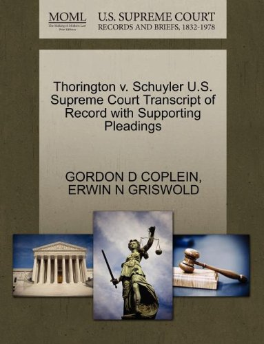 Thorington v. Schuyler U.S. Supreme Court Transcript of Record with Supporting Pleadings