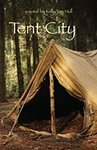 (FREE on 2/28) Tent City by Kelly Van Hull - http://eBooksHabit.com
