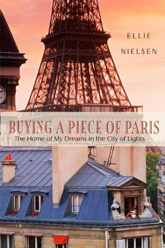 Image for Buying a Piece of Paris: The Home of My Dreams in the City of Lights
