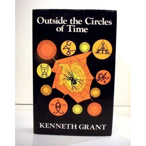 Outside the Circles of Time by Kenneth Grant
