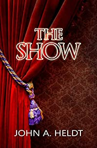 The Show by John A. Heldt ebook deal