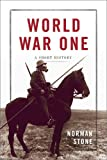 "Norman Stone, ""World War One: A Short History"" (Basic Books, 2009)"