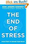 The End of Stress: Four Steps to Rewi...