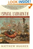 The Spiral Labyrinth (A Tale of Henghis Hapthorn)
