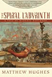 The Spiral Labyrinth (Tale of Henghis Hapthorn)