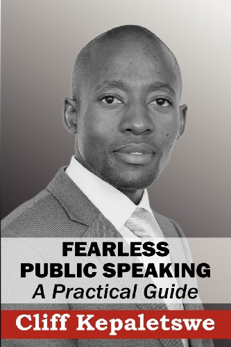 FEARLESS PUBLIC SPEAKING, A Practical Guide