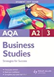AQA A2 Business Studies Student Unit Guide: Unit 3 Strategies for Success Malcolm Surridge