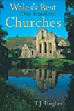 T. J. Hughes Wales's Best One Hundred Churches