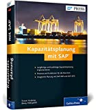 Kapazitätsplanung mit SAP: Manufacturing Resource Planning II mit SAP ERP und SAP SCM (SAP APO) (SAP PRESS)