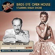 Birds Eye Open House: Starring Dinah Shore Radio/TV Program by  NBC Radio Narrated by  full cast