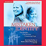 Mistaken Identity: Two Families, One Survivor, Unwavering Hope | Don Van Ryn,Susie Van Ryn,Colleen Cerak,Whitney Cerak,Newell Cerak