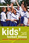 Kids' Football Fitness: Coaching, Con...