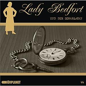 Der Scharlatan (Lady Bedfort 44) Hörspiel