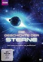 Die Geschichte der Sterne - Vom Leben und Sterben der Himmelsk�rper