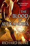 The Blood of Alexandria (Death of Rome Saga Book Three) (Aelric 3)