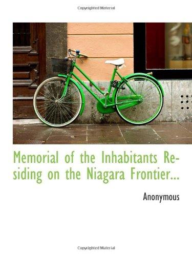 Memorial of the Inhabitants Residing on the Niagara Frontier...