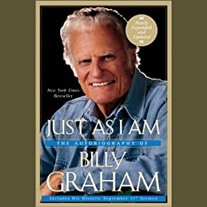 Just as I Am: The Autobiography of Billy Graham | [Billy Graham]